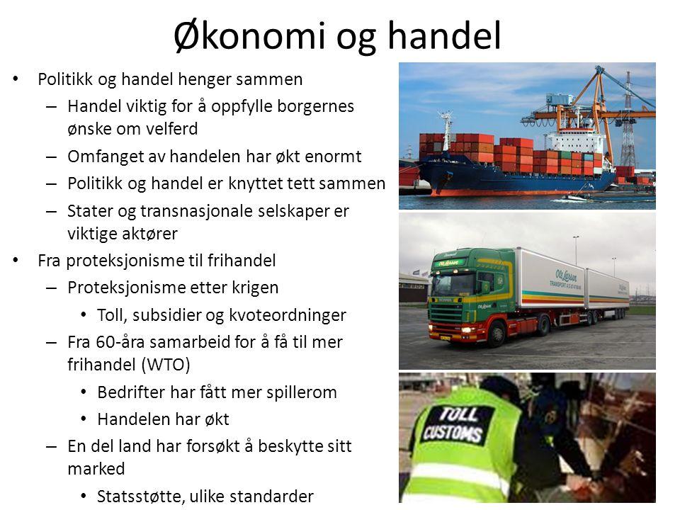 Økonomi og handel Politikk og handel henger sammen