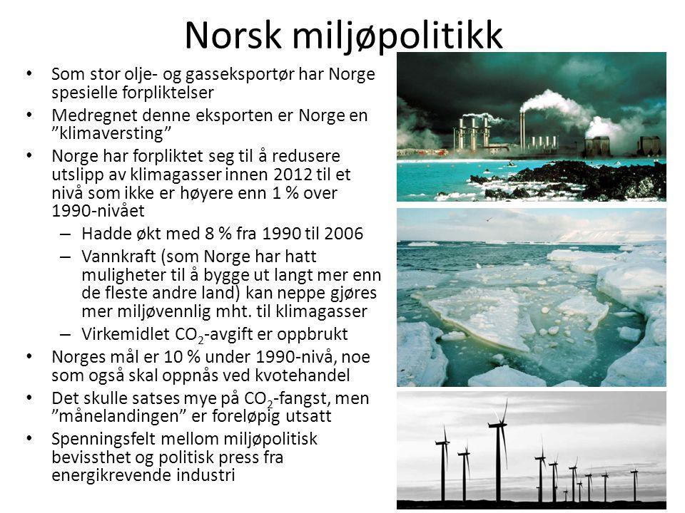 Norsk miljøpolitikk Som stor olje- og gasseksportør har Norge spesielle forpliktelser. Medregnet denne eksporten er Norge en klimaversting