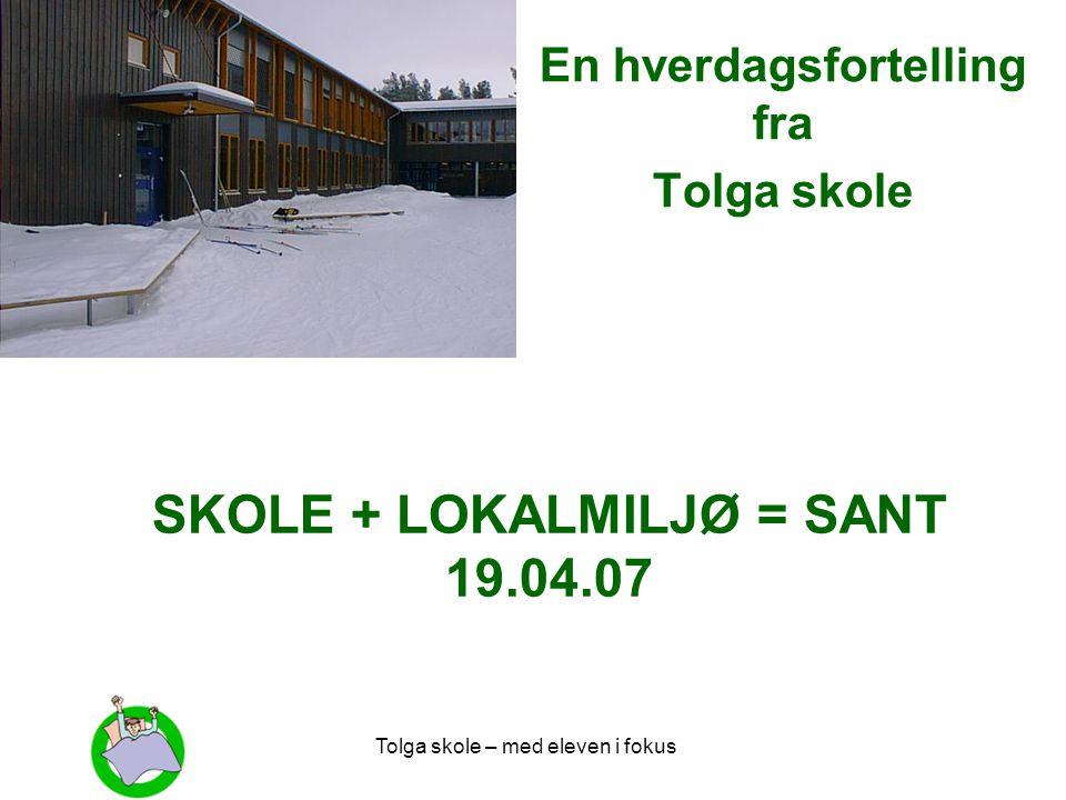 SKOLE + LOKALMILJØ = SANT 19.04.07