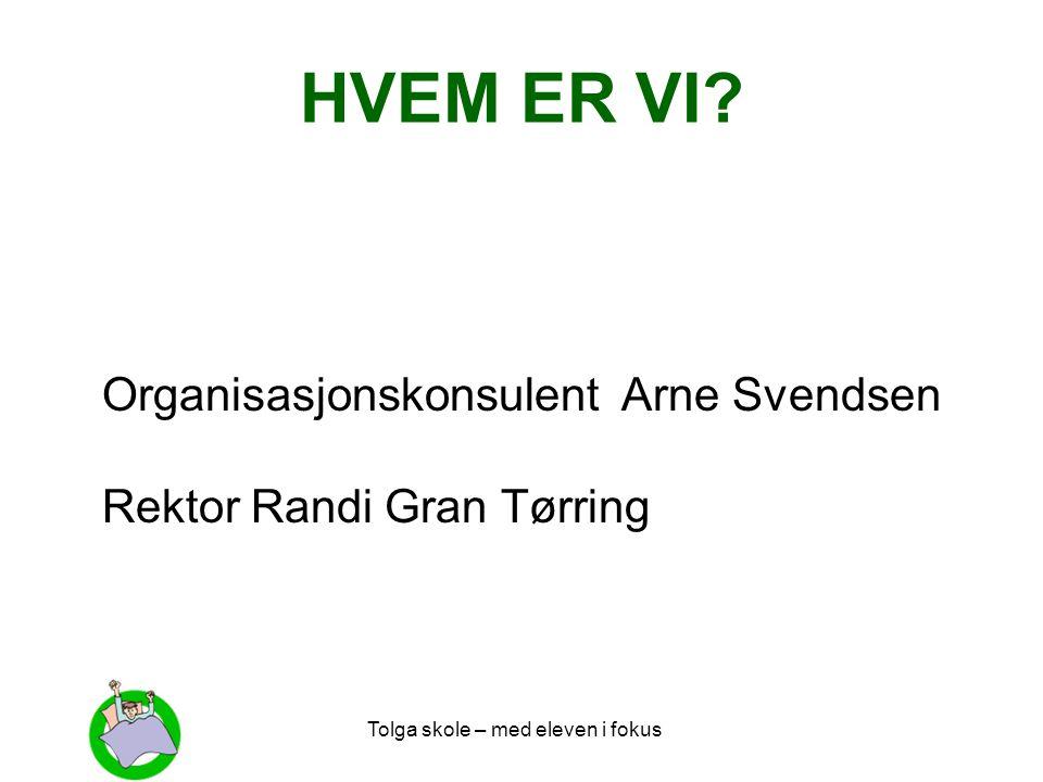 HVEM ER VI Organisasjonskonsulent Arne Svendsen