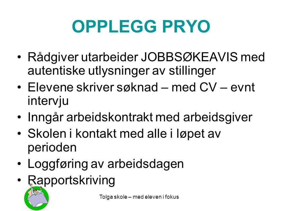 OPPLEGG PRYO Rådgiver utarbeider JOBBSØKEAVIS med autentiske utlysninger av stillinger. Elevene skriver søknad – med CV – evnt intervju.