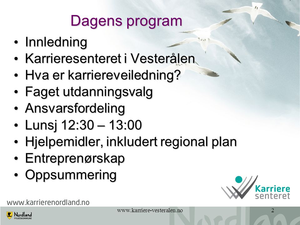 Dagens program Innledning Karrieresenteret i Vesterålen