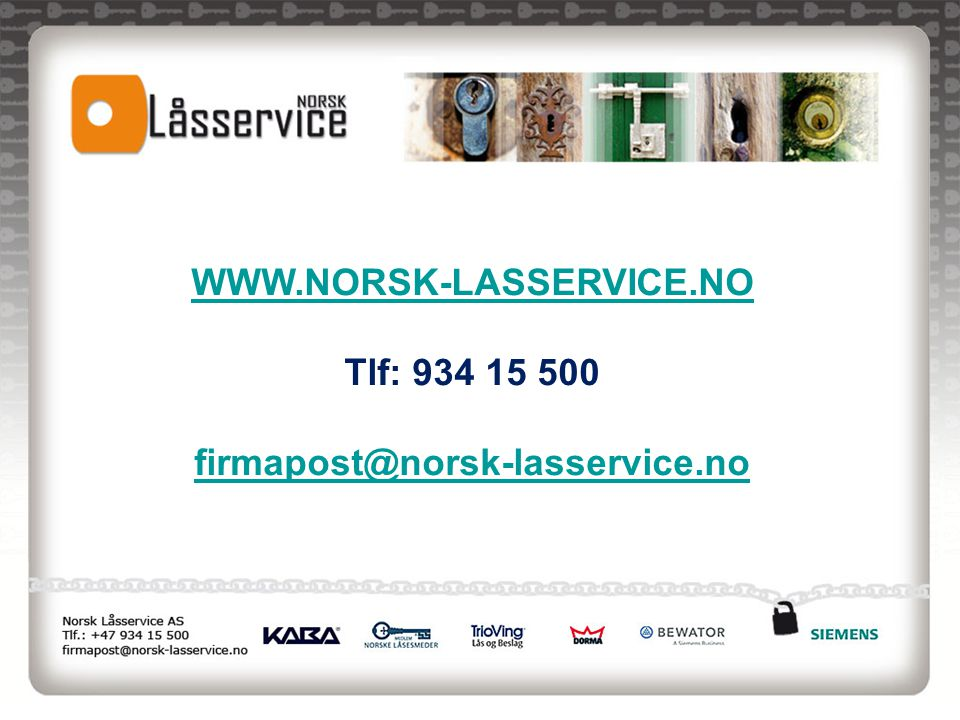 WWW.NORSK-LASSERVICE.NO Tlf: 934 15 500 firmapost@norsk-lasservice.no