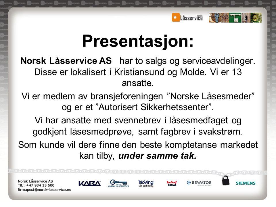 Presentasjon: Norsk Låsservice AS har to salgs og serviceavdelinger. Disse er lokalisert i Kristiansund og Molde. Vi er 13 ansatte.