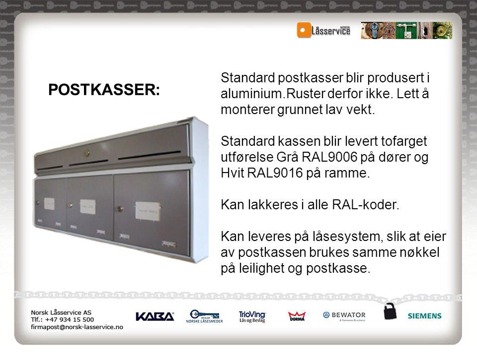 Standard postkasser blir produsert i aluminium. Ruster derfor ikke