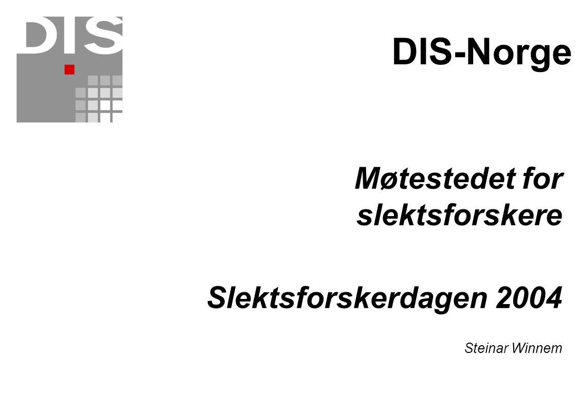DIS-Norge Møtestedet for slektsforskere Slektsforskerdagen 2004