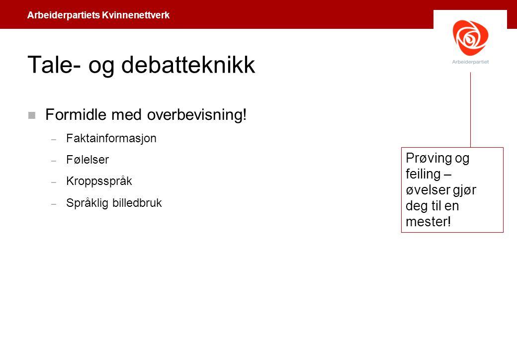 Tale- og debatteknikk Formidle med overbevisning!