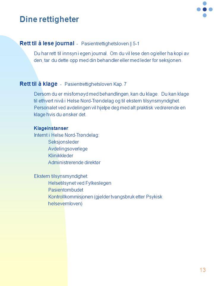 Dine rettigheter Rett til å lese journal - Pasientrettighetsloven § 5-1.