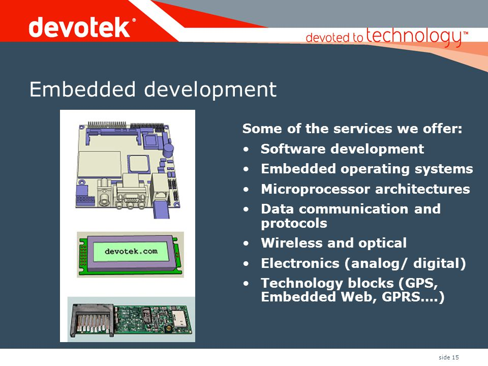 Embedded development Some of the services we offer: