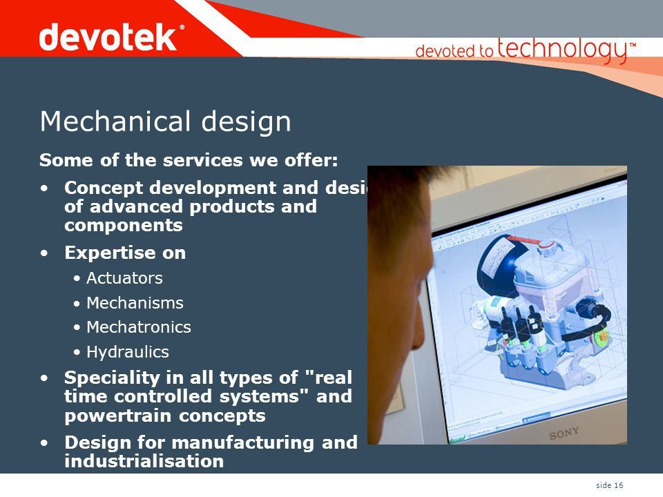 Mechanical design Some of the services we offer: