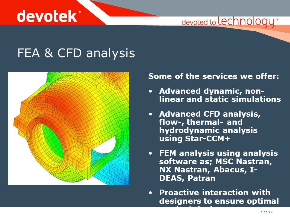 FEA & CFD analysis Some of the services we offer: