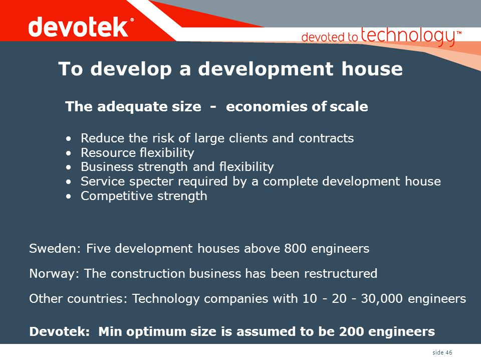 To develop a development house