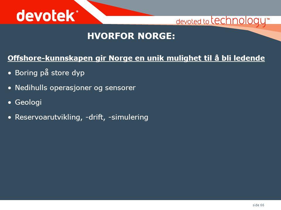 HVORFOR NORGE: Offshore-kunnskapen gir Norge en unik mulighet til å bli ledende. Boring på store dyp.