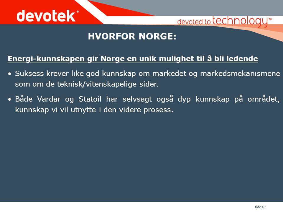 HVORFOR NORGE: Energi-kunnskapen gir Norge en unik mulighet til å bli ledende.