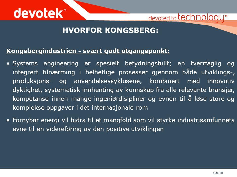 HVORFOR KONGSBERG: Kongsbergindustrien - svært godt utgangspunkt: