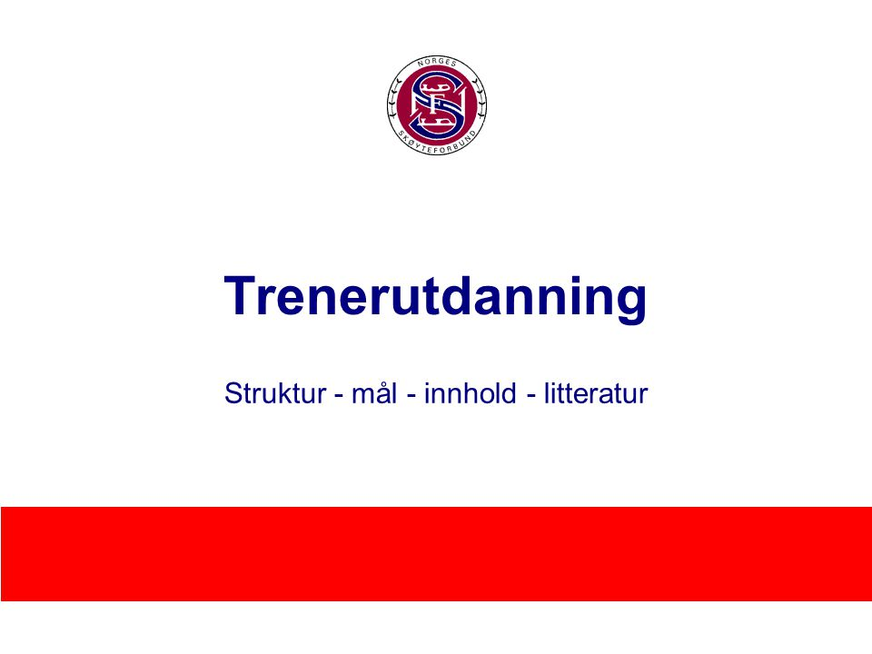Struktur - mål - innhold - litteratur