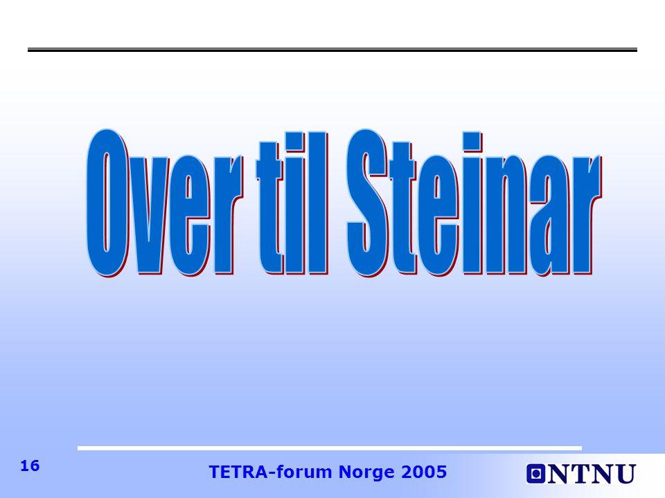 Over til Steinar TETRA-forum Norge 2005