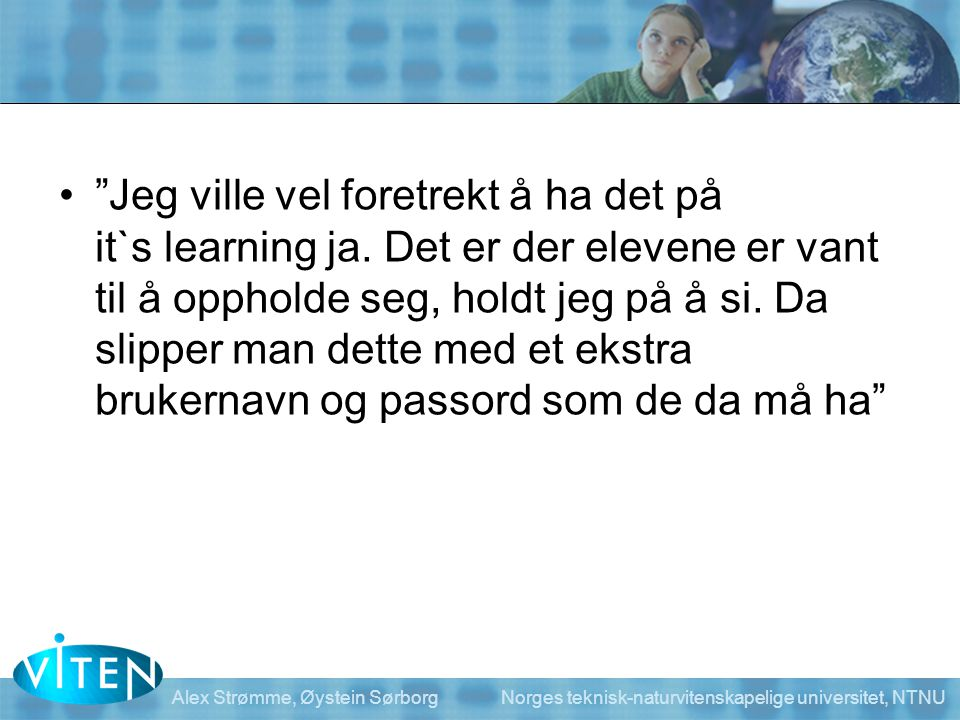 Jeg ville vel foretrekt å ha det på it`s learning ja