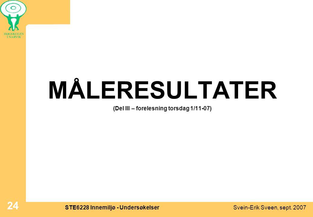 MÅLERESULTATER (Del III – forelesning torsdag 1/11-07)