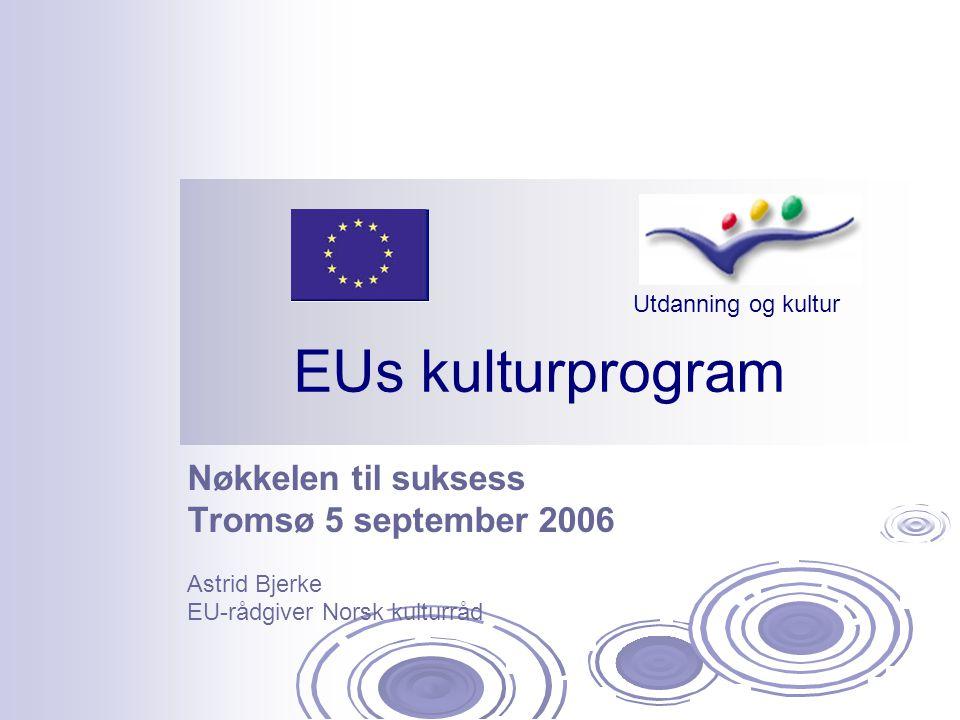 Tromsø 5 september 2006 Astrid Bjerke EU-rådgiver Norsk kulturråd