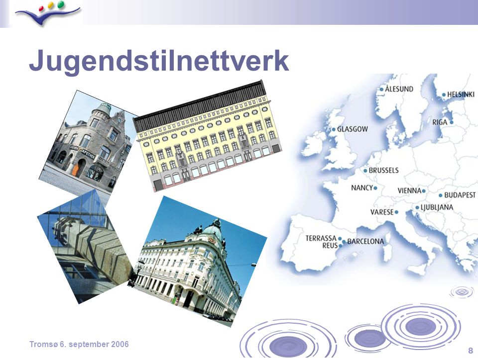 Jugendstilnettverk Flerårig samarbeid - Felles europeisk kulturarv – jugendstilen. Jugendstilsenteret i Ålesund er norsk samarbeidspartner.