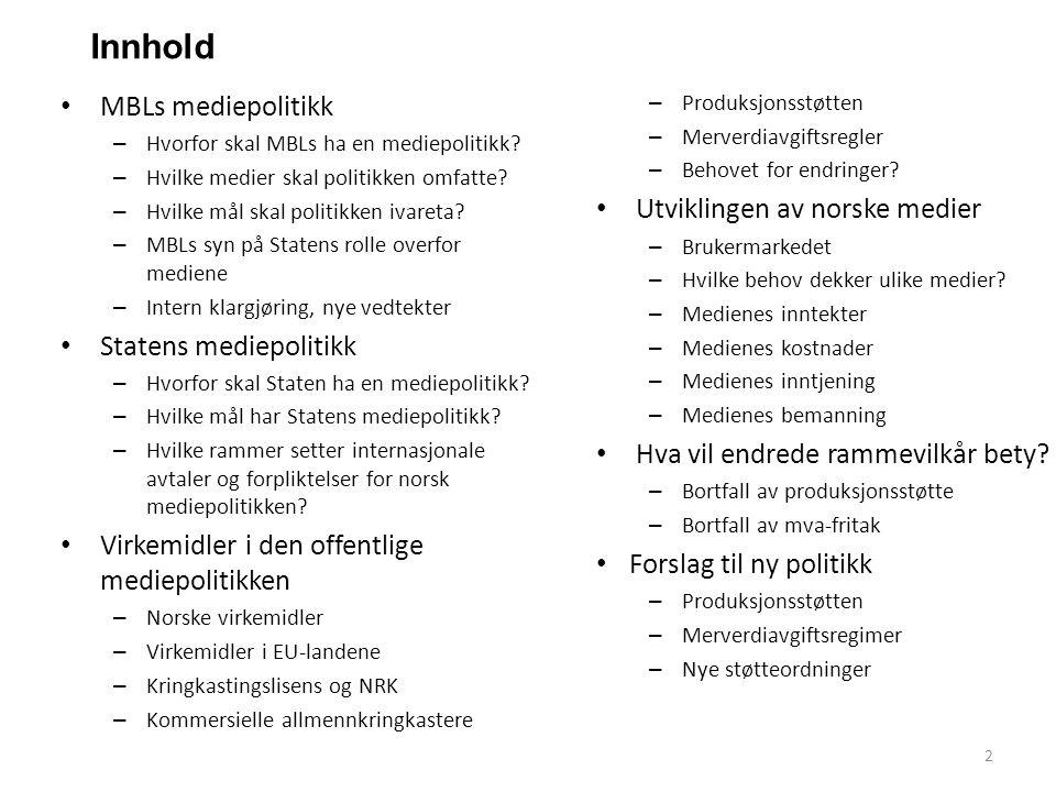 Innhold MBLs mediepolitikk Utviklingen av norske medier