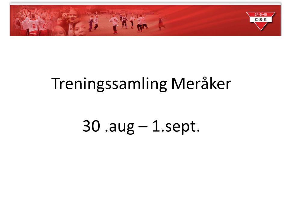 Treningssamling Meråker 30 .aug – 1.sept.