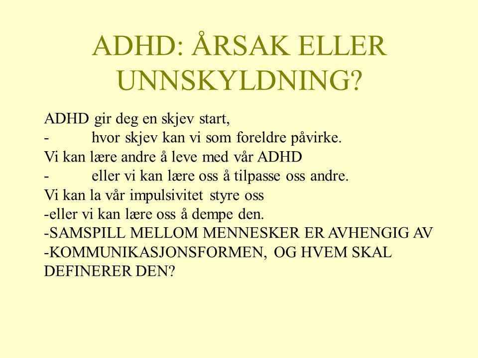 ADHD: ÅRSAK ELLER UNNSKYLDNING