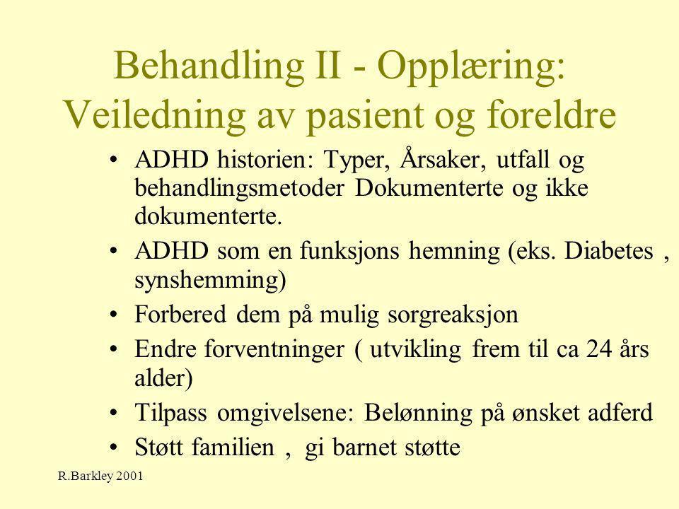 Behandling II - Opplæring: Veiledning av pasient og foreldre
