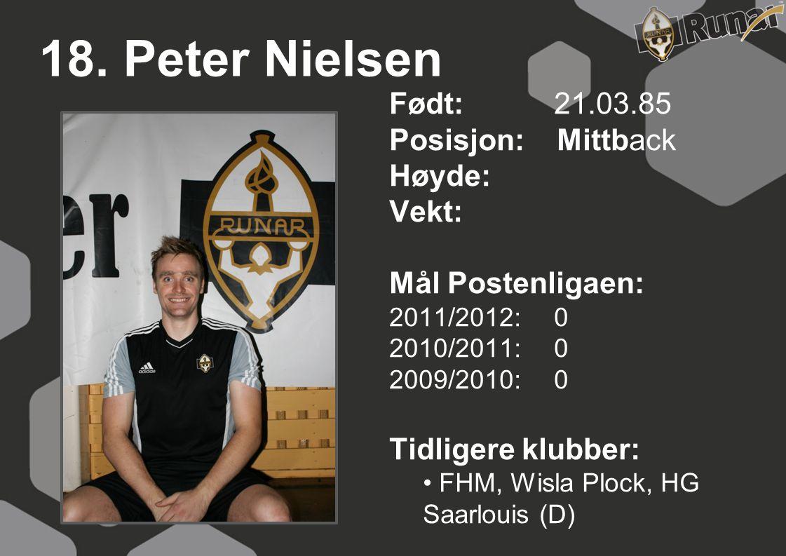 18. Peter Nielsen Født: 21.03.85 Posisjon: Mittback Høyde: Vekt: