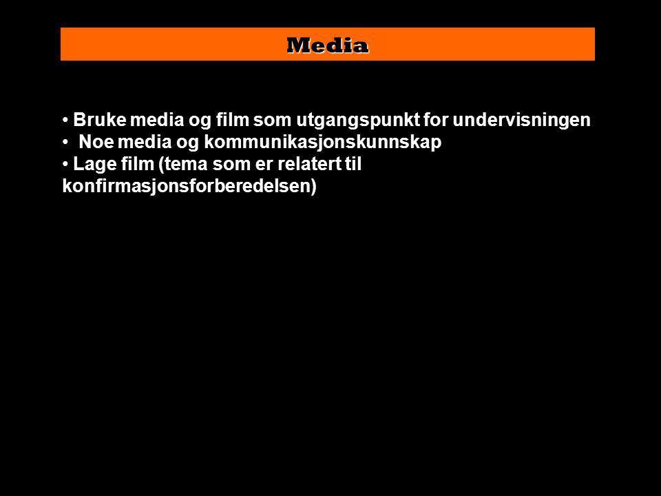 Media Bruke media og film som utgangspunkt for undervisningen