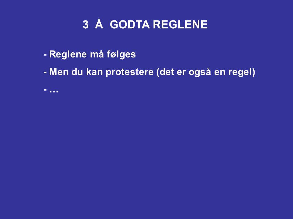 3 Å GODTA REGLENE - Reglene må følges