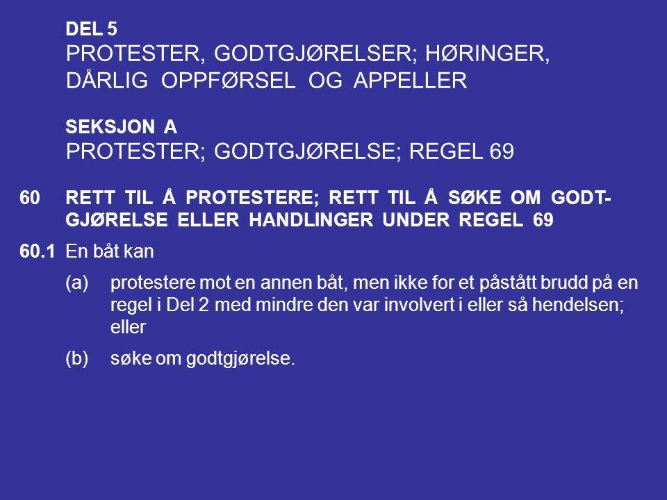 PROTESTER, GODTGJØRELSER; HØRINGER, DÅRLIG OPPFØRSEL OG APPELLER