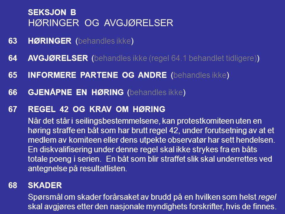SEKSJON B HØRINGER OG AVGJØRELSER. 63 HØRINGER (behandles ikke) 64 AVGJØRELSER (behandles ikke (regel 64.1 behandlet tidligere))