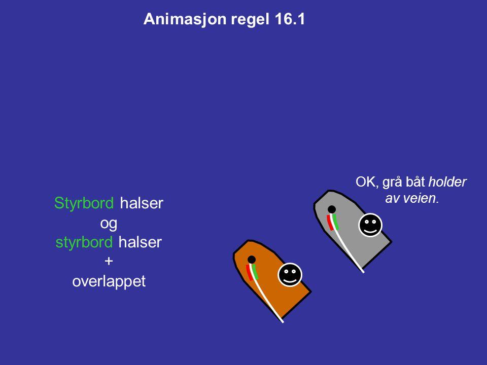 Animasjon regel 16.1 Styrbord halser og styrbord halser + overlappet