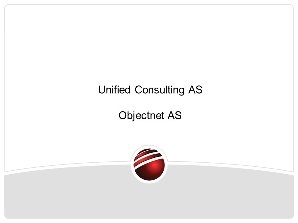 Unified Consulting AS Objectnet AS