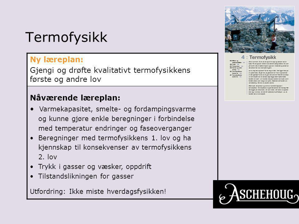 Termofysikk Ny læreplan: