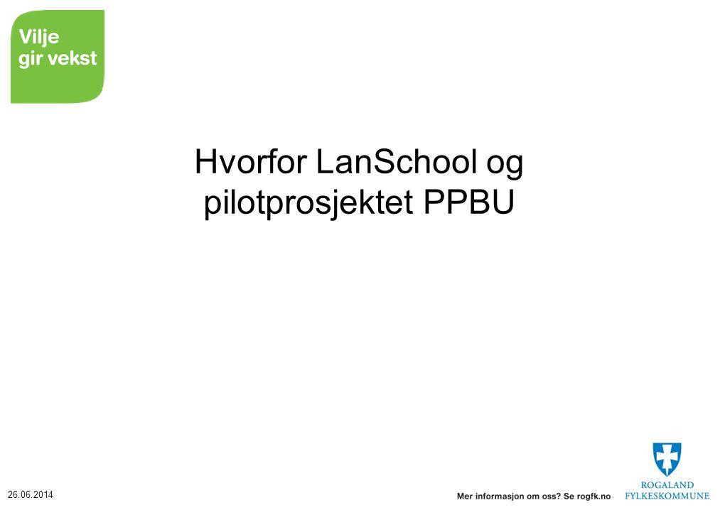 Hvorfor LanSchool og pilotprosjektet PPBU