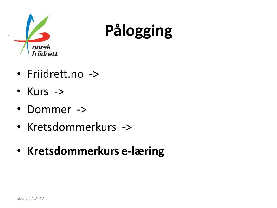 Pålogging Friidrett.no -> Kurs -> Dommer ->