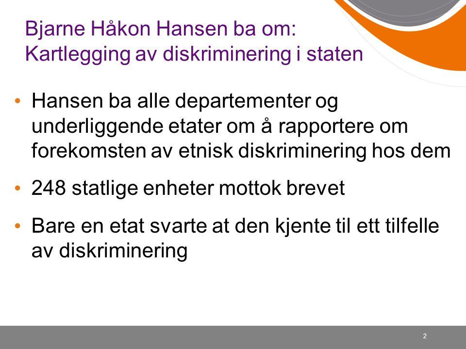 Bjarne Håkon Hansen ba om: Kartlegging av diskriminering i staten