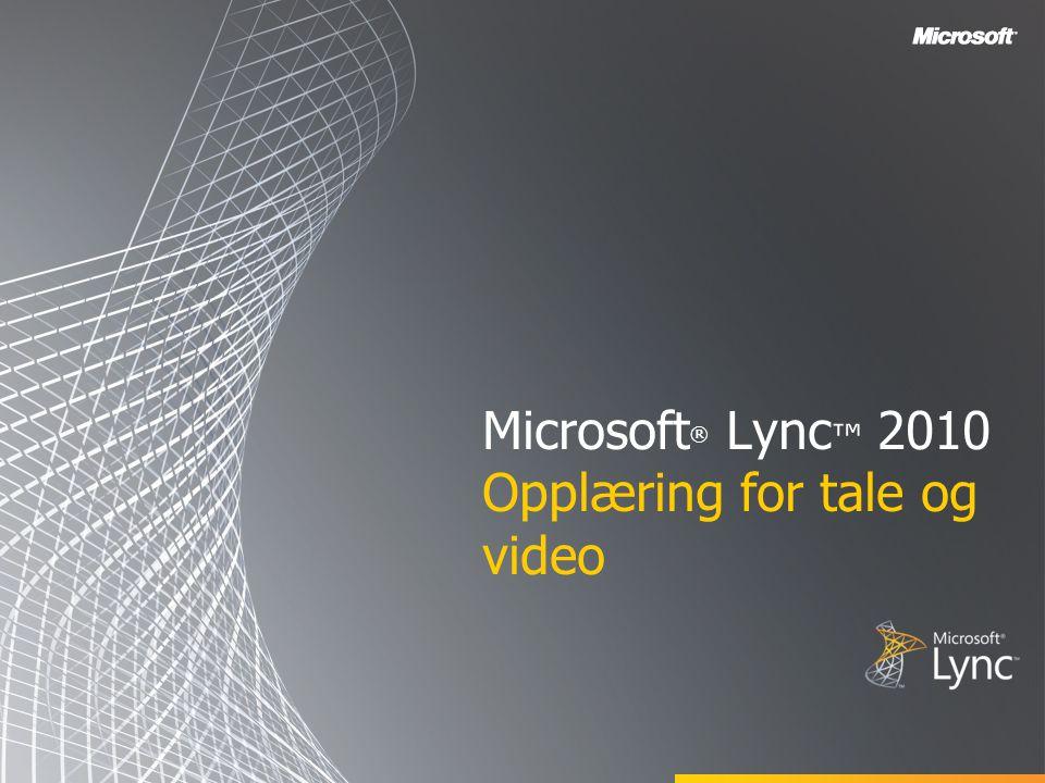 Microsoft® Lync™ 2010 Opplæring for tale og video