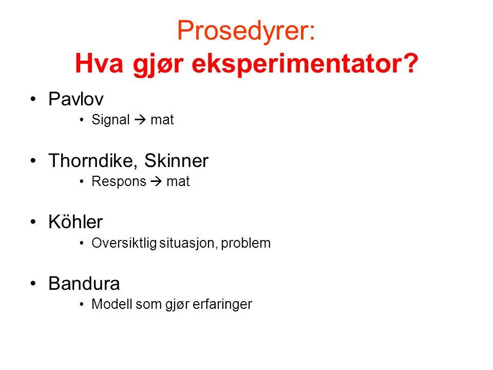 Prosedyrer: Hva gjør eksperimentator
