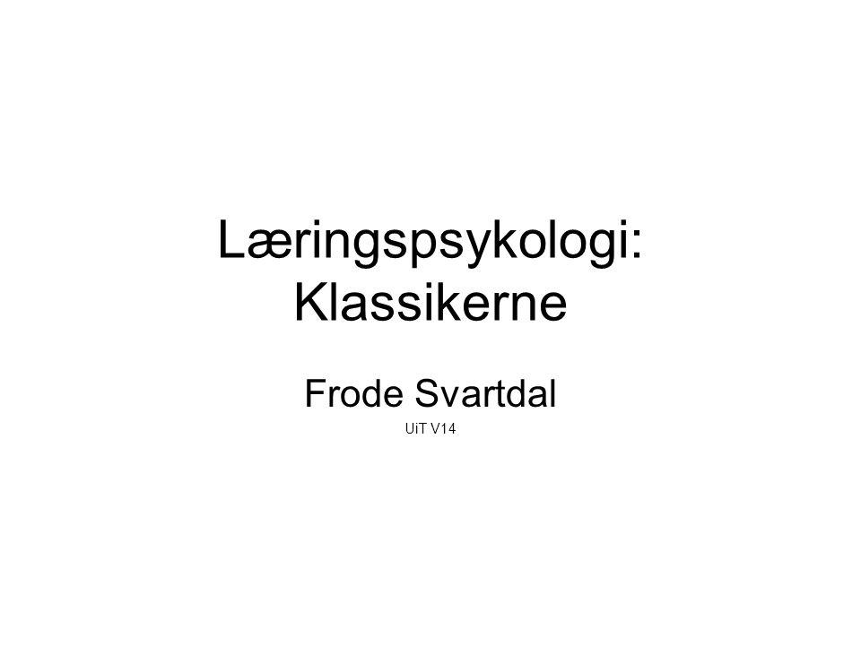 Læringspsykologi: Klassikerne