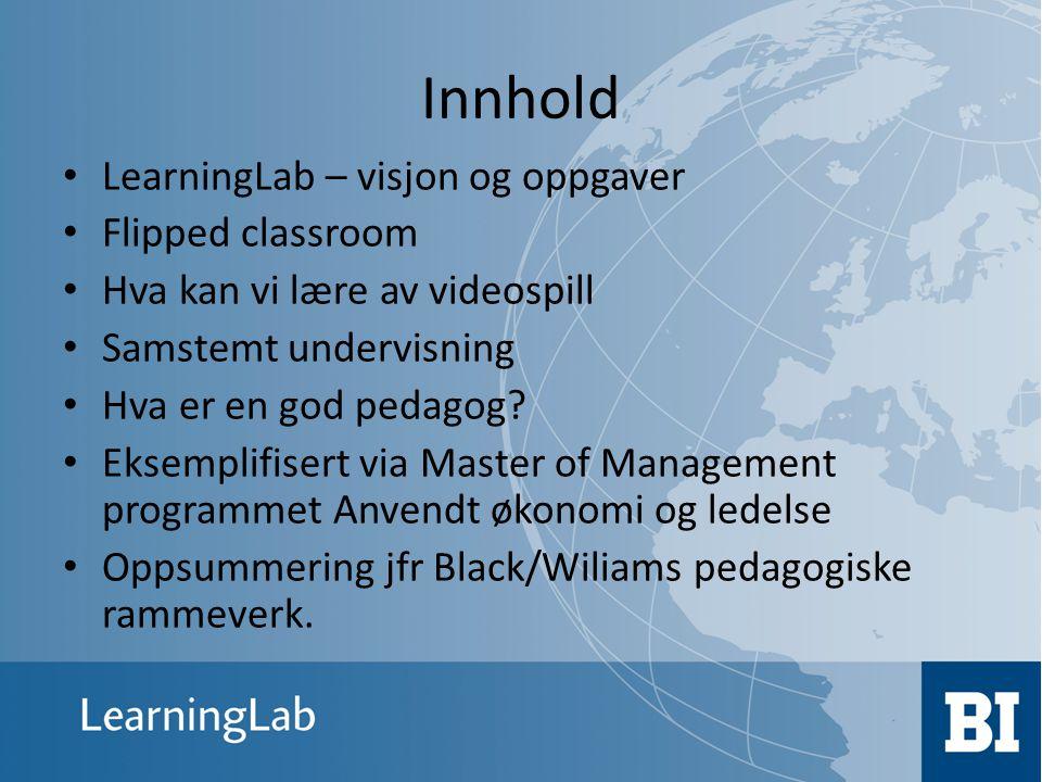 Innhold LearningLab – visjon og oppgaver Flipped classroom