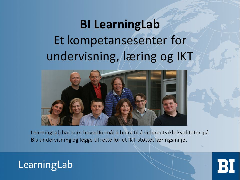 BI LearningLab Et kompetansesenter for undervisning, læring og IKT