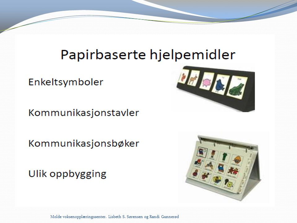 Molde voksenopplæringssenter. Lisbeth S. Sørensen og Randi Gunnerød