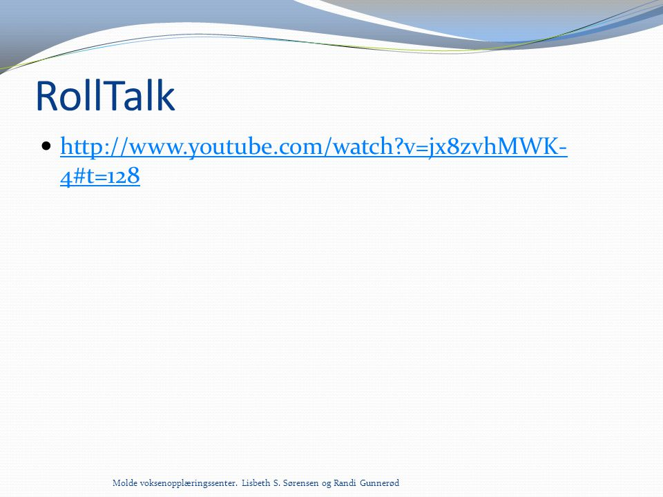 RollTalk http://www.youtube.com/watch v=jx8zvhMWK-4#t=128