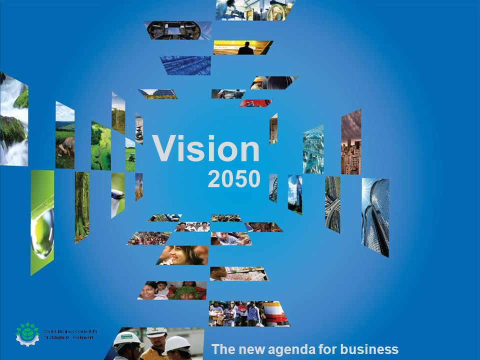 Vision 2050 The new agenda for business