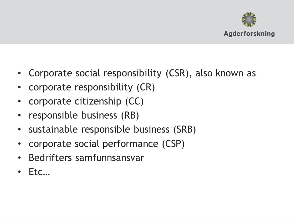 Corporate social responsibility (CSR), also known as