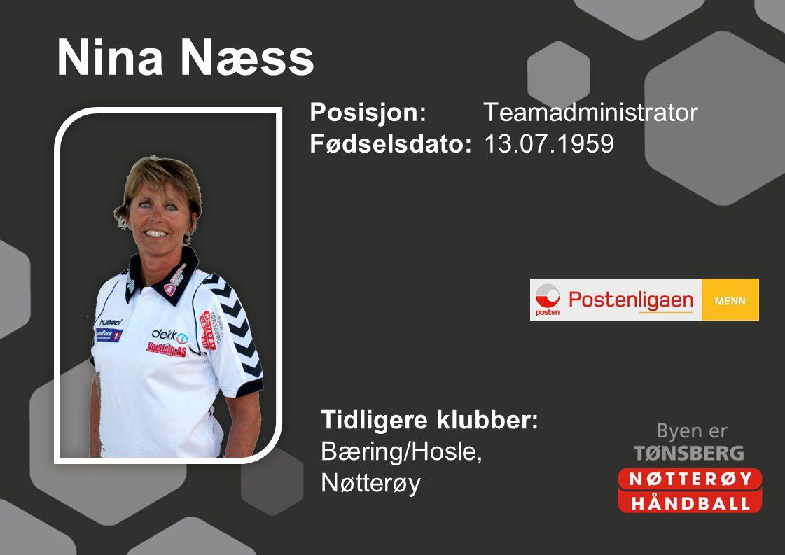 Nina Næss Posisjon: Teamadministrator Fødselsdato: 13.07.1959